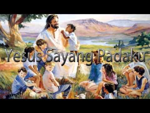Lagu Rohani Kristen - Yesus Sayang Padaku