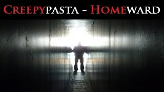 CREEPYPASTA | Homeward
