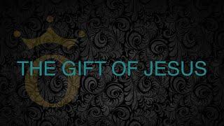 The Gift of Jesus - Pastor Priji   #MoreThanConquerors