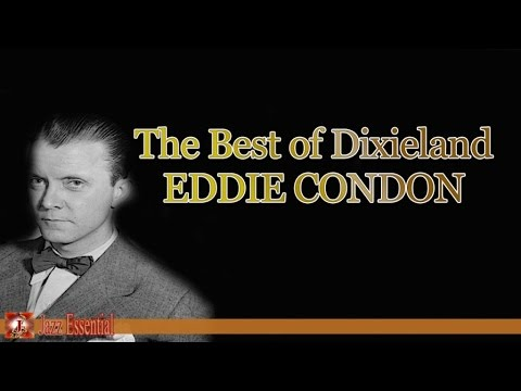 Eddie Condon - The Best of Dixieland