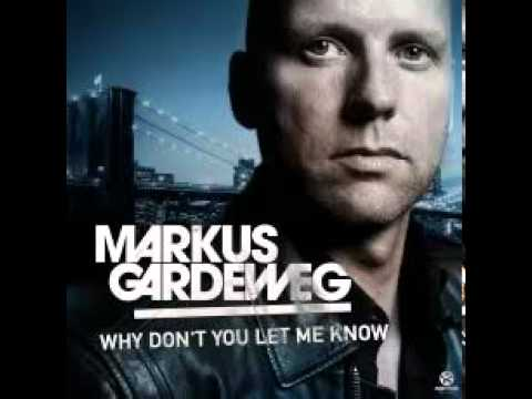 Markus Gardeweg - Why You Don't Let Me Know (Remix Edit)