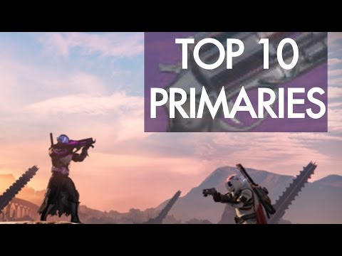 Top 10 Primary Weapons | Destiny PvP | Age of Triumph!