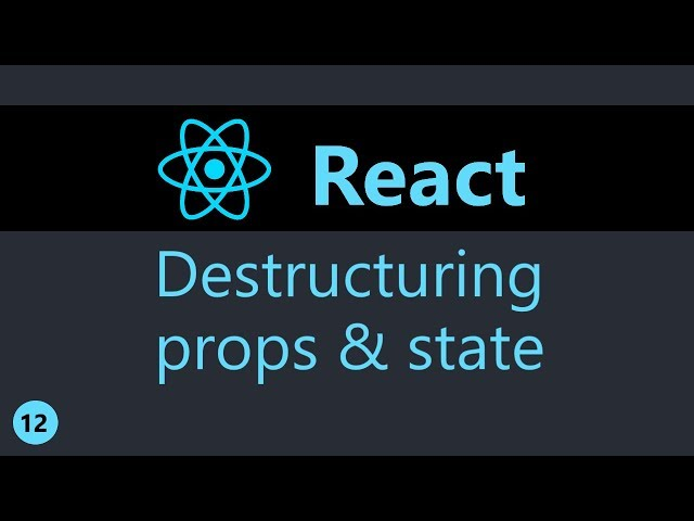 ReactJS Tutorial - 12 - Destructuring props and state
