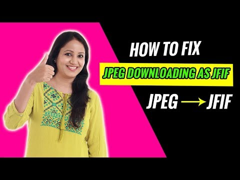 How To Fix JPEG JPG And PNG Downloading As JFIF