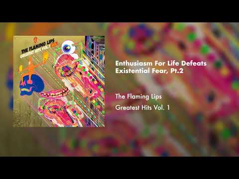 The Flaming Lips  Enthusiasm For  Defeats Existential Fear, Pt 2  Audio