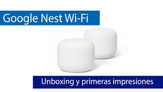 Google Nest WiFi: Sistema Wi-Fi Mesh con asistente de Google integrado