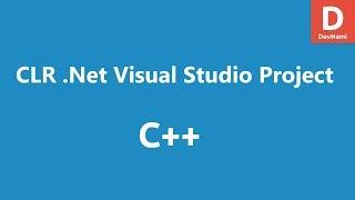 C++ CLR .Net Visual Studio Project