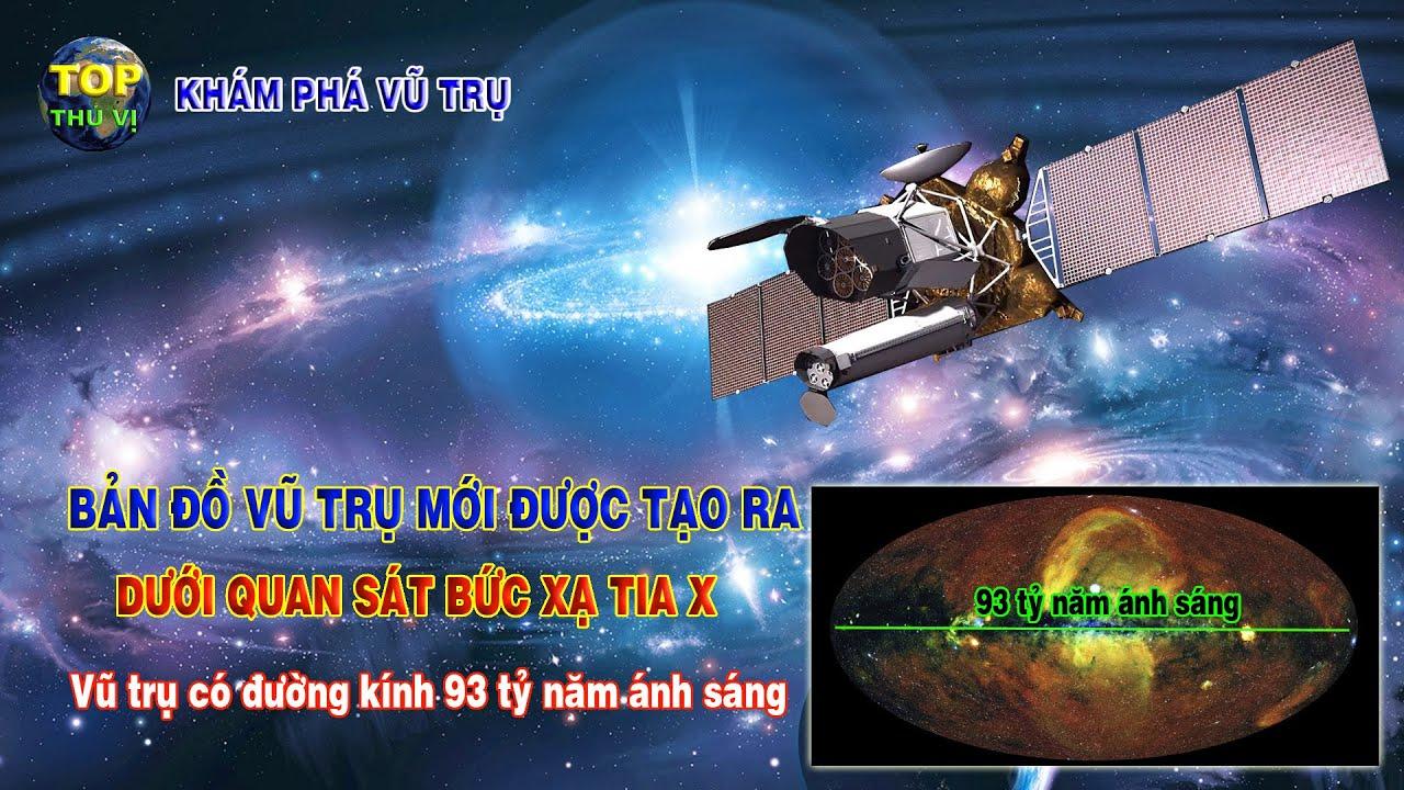 Bản đồ vũ trụ mới được tạo dưới quan sát bức xạ tia X | Khoa học vũ trụ - Top thú vị |