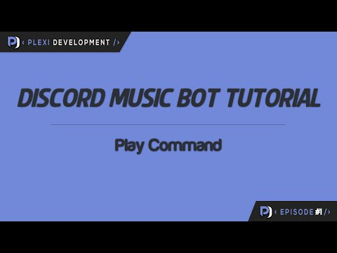 Music Bot Tutorial: Play Command [ep. 1]