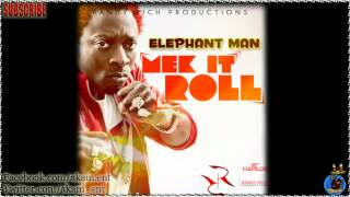 Elephant Man - Mek It Roll [May 2012]
