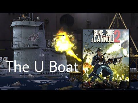 The U-Boat | Guns, Gore and Cannoli 2 Gameplay |