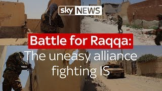 Battle for Raqqa: The uneasy alliance fighting IS