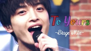 To Yours -Stage Mix- (from Kis-My-Ft2)(キスマイ)
