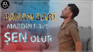 Baran Bari - Mardin Kapı Şen Olur