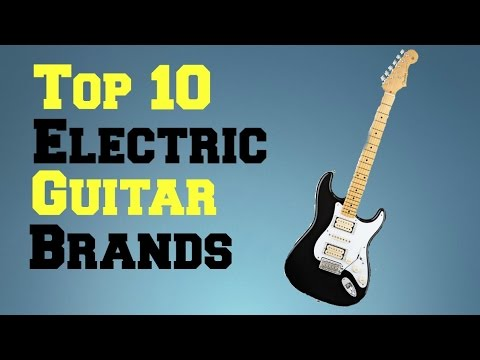 Top 10 Electric Guitar Brands