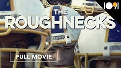 The Roughnecks (FULL DOCUMENTARY)