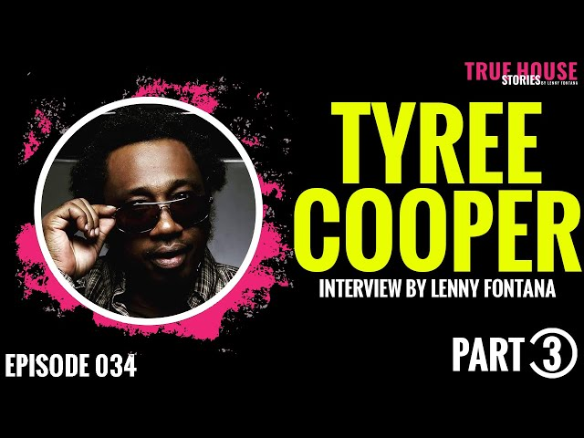Tyree Cooper interviewed by Lenny Fontana for True House Stories # 034 (Part 3)