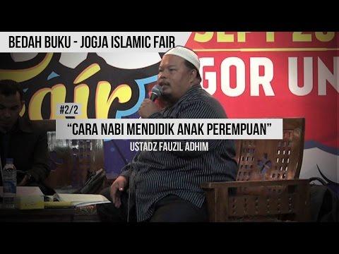 """""""cara-nabi-mendidik-anak-perempuan""""-(2/2)---ustadz-fauzil-adhim---jogja-islamic-fair"""