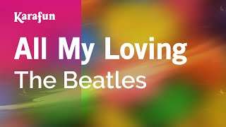 Karaoke All My Loving - The Beatles *