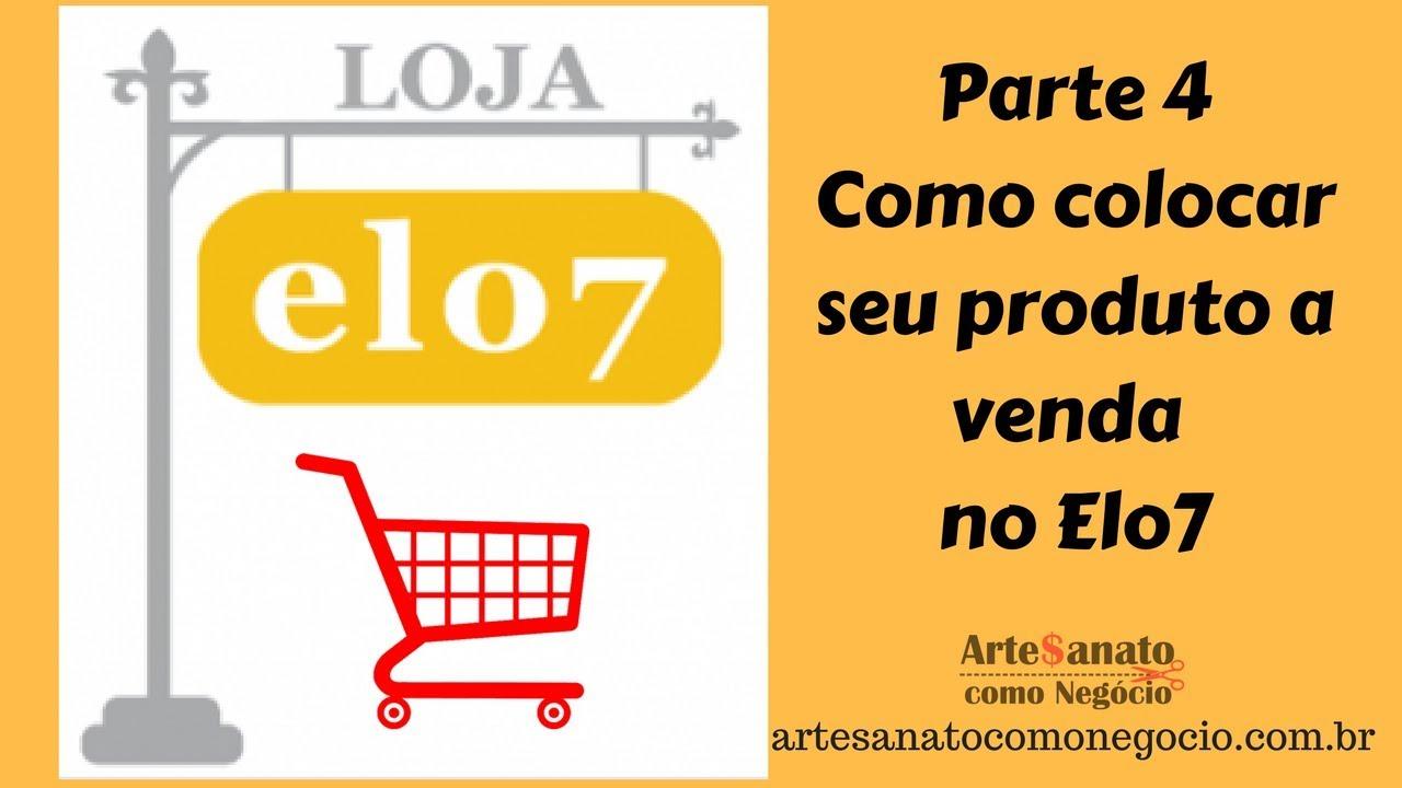 0a084ab2b8 Como Colocar produtos na sua loja no Elo7 - YouTube
