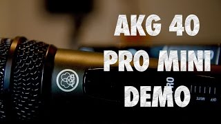 AKG 40 Pro Mini Demo