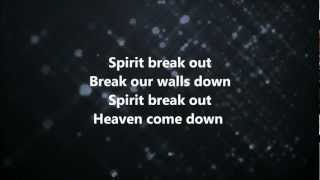 Spirit Break Out - Kim Walker-Smith w/ Lyrics