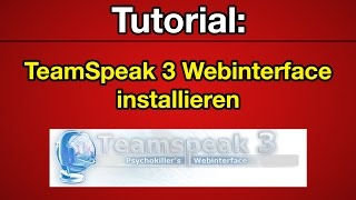 Tutorial: TeamSpeak 3 Webinterface installieren [Deutsch] [Full-HD]