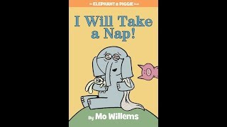 Reading I will take a nap by Mo Williems