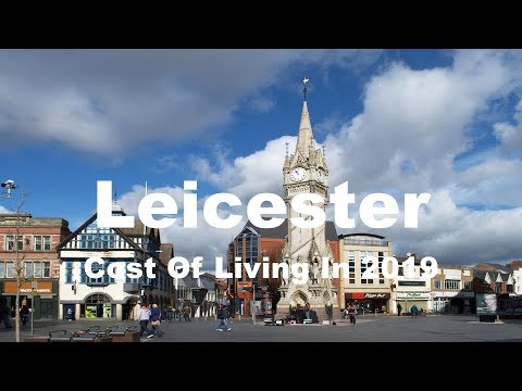 Cost Of Living In Leicester, United Kingdom In 2019, Rank 162nd In The World