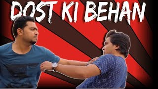 Dost Ki Behan | The Idiotz | Funny Sketch