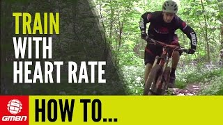 how to train with a heart rate monitor mountain bike training advice