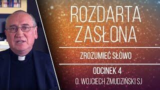 [#4] Zrozumieć Słowo - Wprowadzenie - o. Wojciech Żmudziński SJ