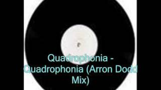 Quadrophonia - Quadrophonia (Arron Dodd Mix)