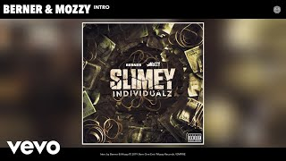 Berner, Mozzy - Intro (Audio)