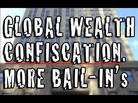 Global Wealth CONFISCATION Begins! Get Your Money OUT!