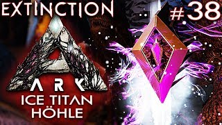 ARK EXTINCTION Deutsch Ice Titan Höhle Ark: Extinction Deutsch German Gameplay #38