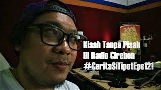 Kisah Tanpa Pisah Di Radio Cirebon