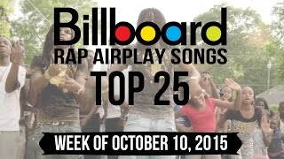 Top 25 - Billboard Rap Airplay Songs | Week of October 10, 2015