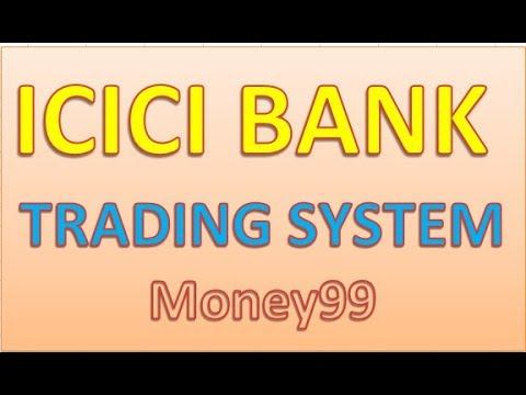 ICICI BANK TRADING SYSTEM