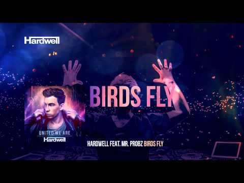 Hardwell feat. Mr. Probz - Birds Fly (OUT NOW!) #UnitedWeAre
