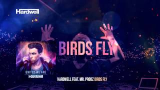 Hardwell feat. Mr. Probz - Birds Fly (OUT NOW!) #UnitedWeAre thumbnail