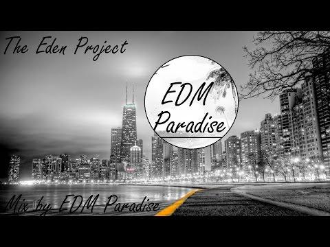 The Eden Project / EDEN Mix 2015 【1 HOUR】