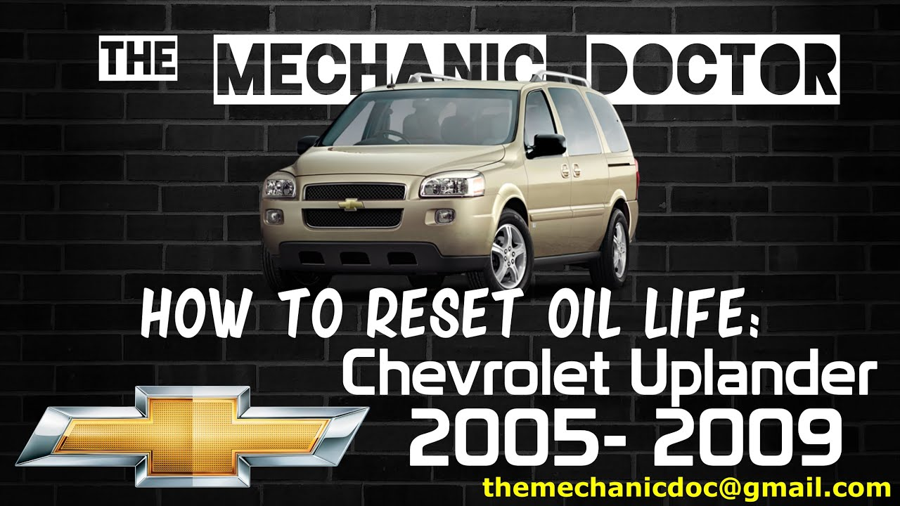 How To Reset Oil Light Chevrolet Uplander 2005 2006 2007 2008