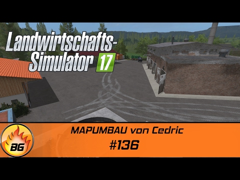 LS17 - Lossberg #136 | MAPUMBAU von Cedric | Let's Play [HD]
