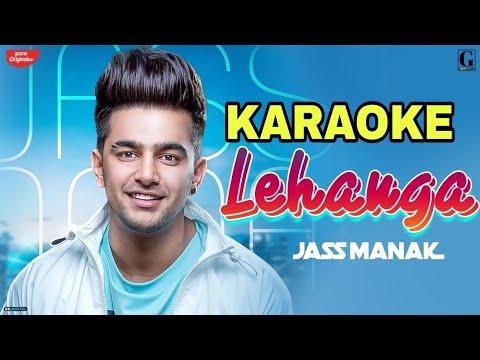 🎤-lehanga-(jass-manak)---karaoke-with-lyrics-  -hq-  -latest-punjabi-song-karaoke-track