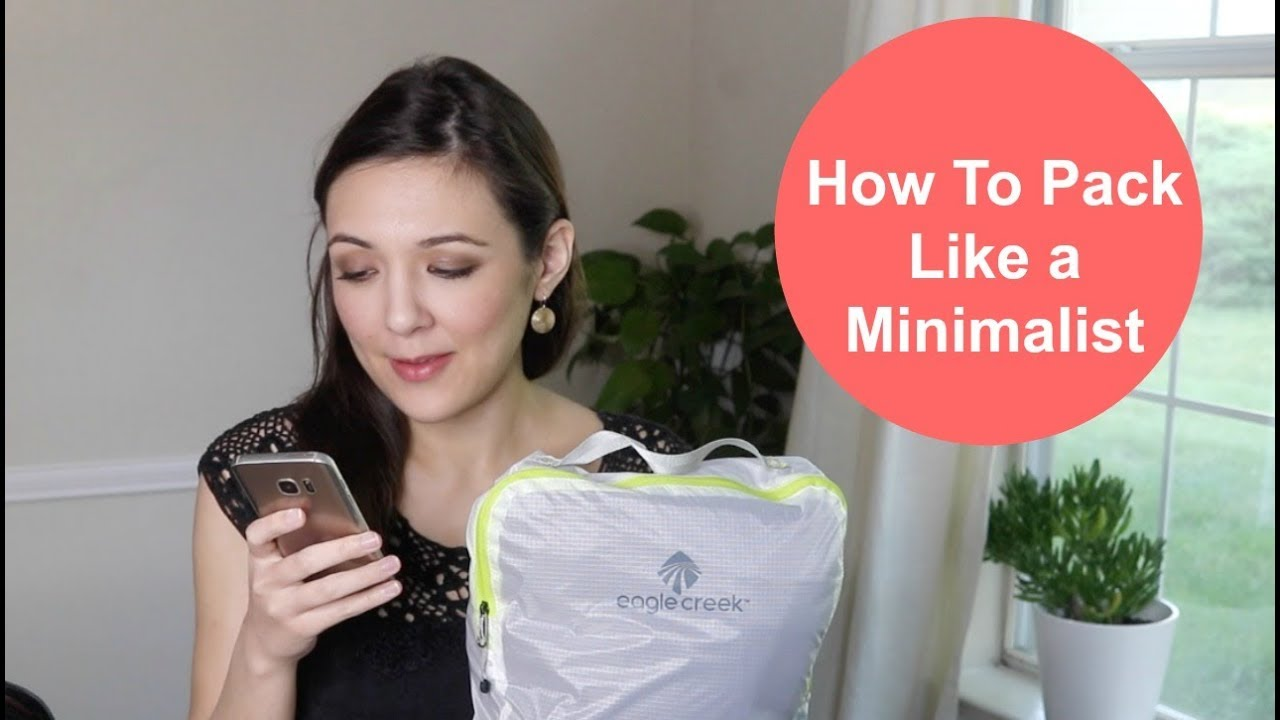 How To Pack Like A Minimalist Youtube
