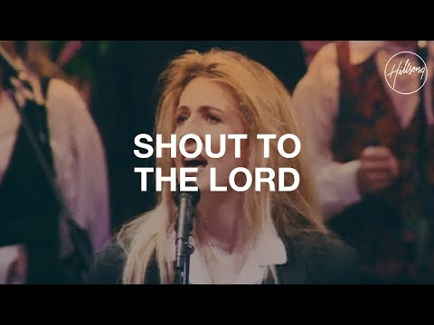 Shout To The Lord - Hillsong Worship