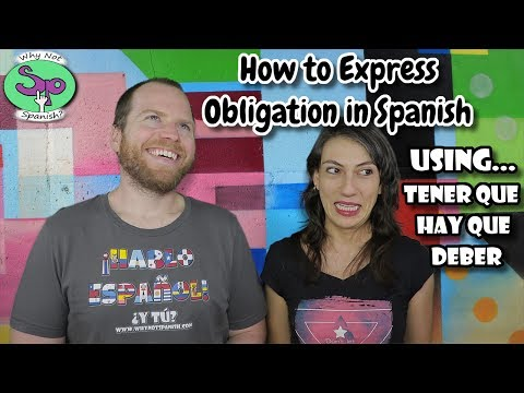 How to Express Obligation in Spanish - Cómo expresar obligación.