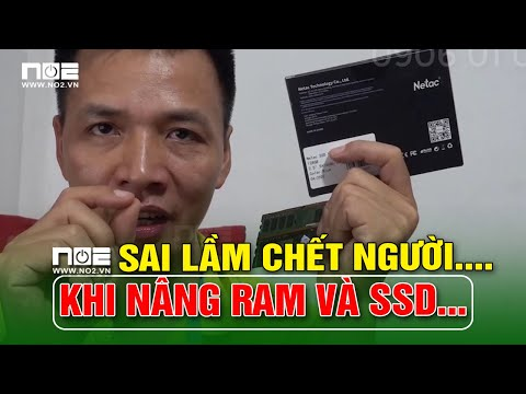 SAI LẦM CHẾT NGƯỜI KHI NÂNG CẤP RAM VÀ SSD CHO PC GAMING