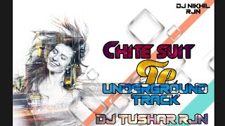 CHITE SUIT TE UNDERGROUND TRACK DJ TUSHAR RJN 2020